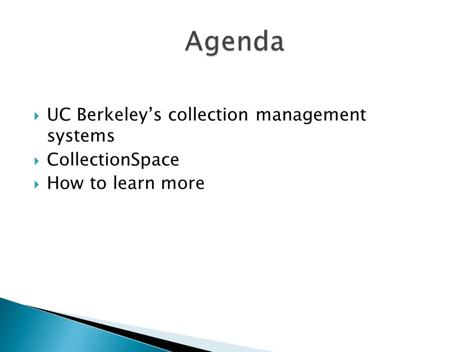 UC Berkeleys collection management systems CollectionSpace How to learn more