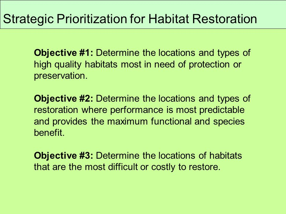 Objective #1: Determine the locations and types of high quality habitats most in need of protection or preservation.