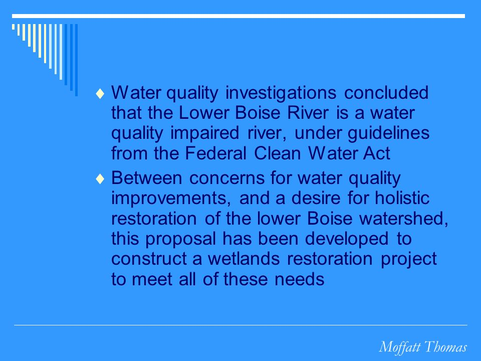 Moffatt Thomas Water quality investigations concluded that the Lower Boise River is a water quality impaired river, under guidelines from the Federal