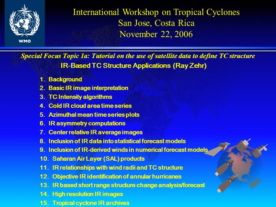 Special Focus Topic 1a: Tutorial on the use of satellite data to define TC structure MW-Based TC Structure Applications (Jeff Hawkins) 1.