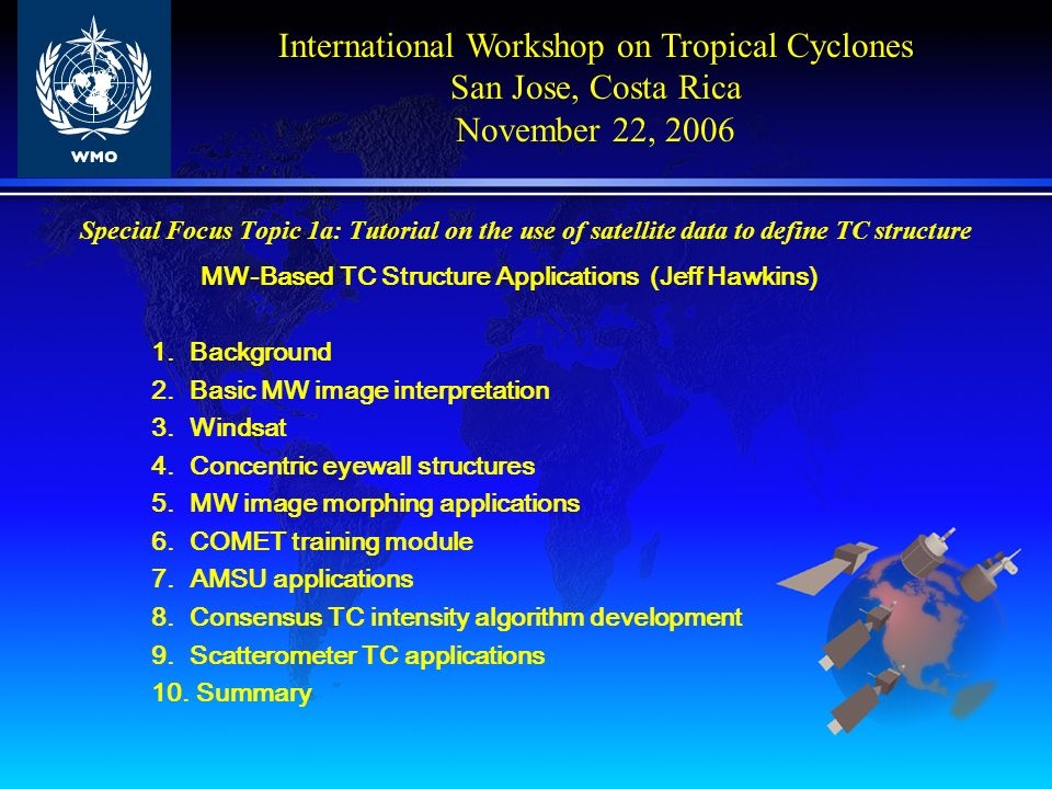 IR Satellite Applications -- Tropical cyclone structure and structure change Ray Zehr IWTC-VI 22 Nov 2006