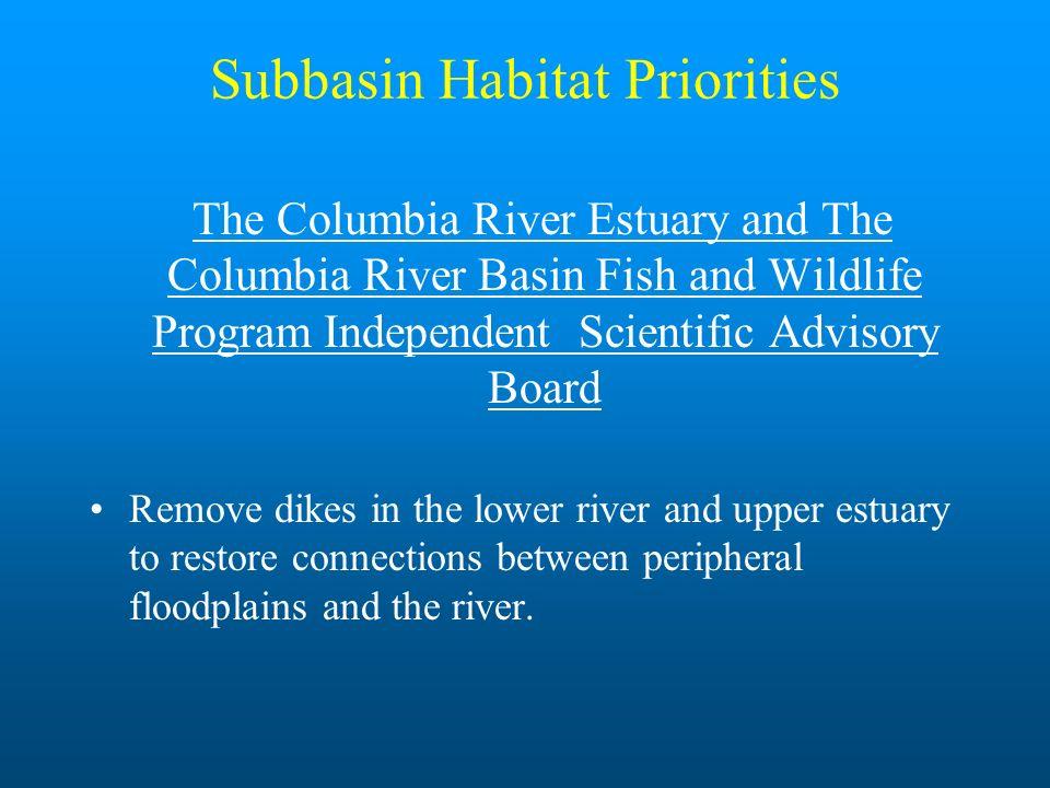 Subbasin Habitat Priorities The Columbia River Estuary and The Columbia River Basin Fish and Wildlife Program Independent Scientific Advisory Board Re