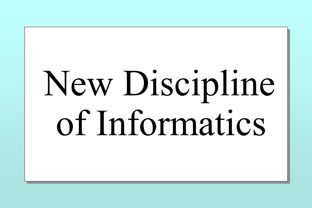 New Discipline of Informatics