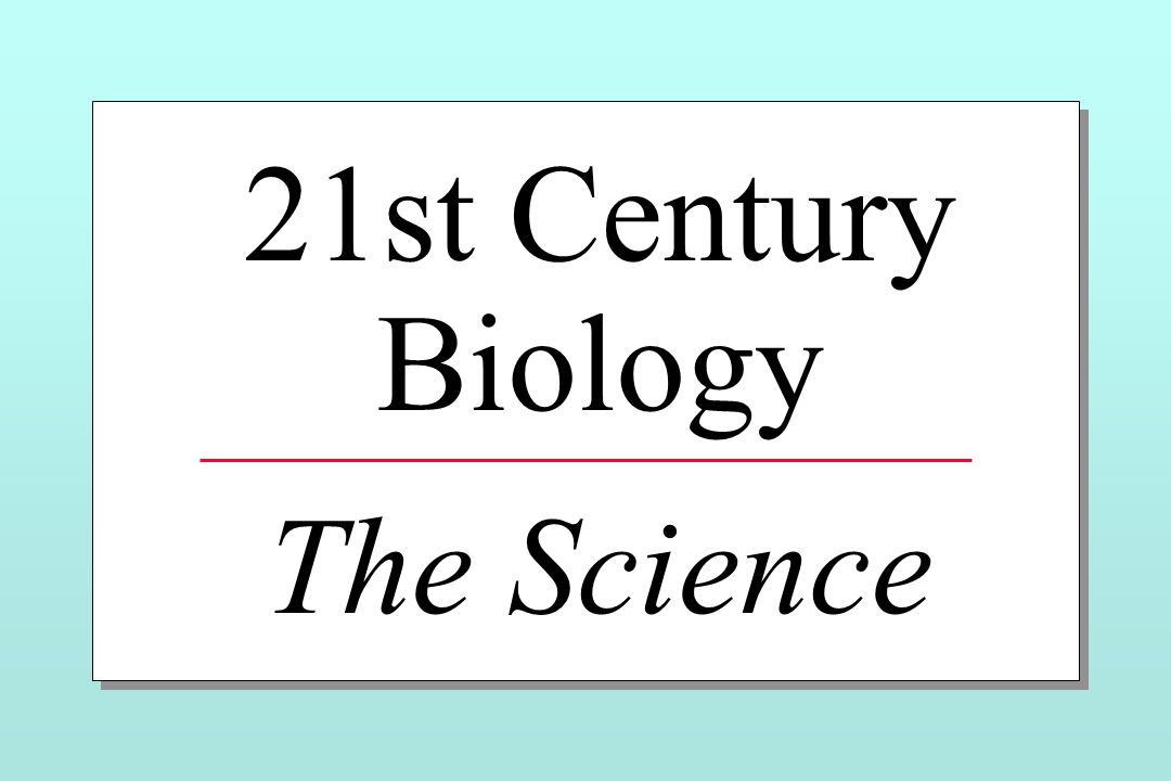 21st Century Biology The Science
