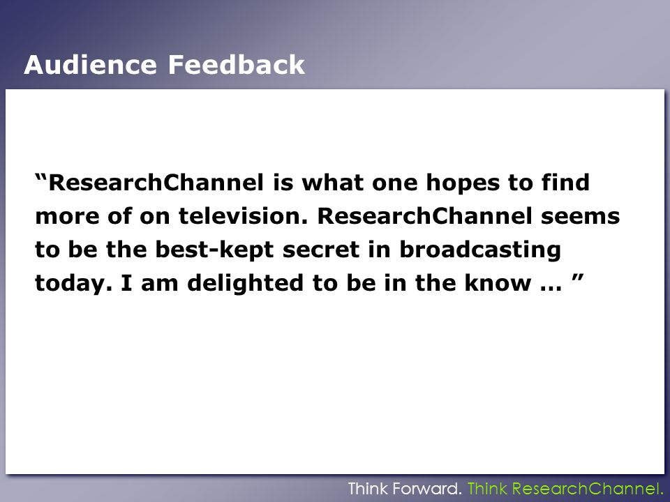 Think Forward. Think ResearchChannel.