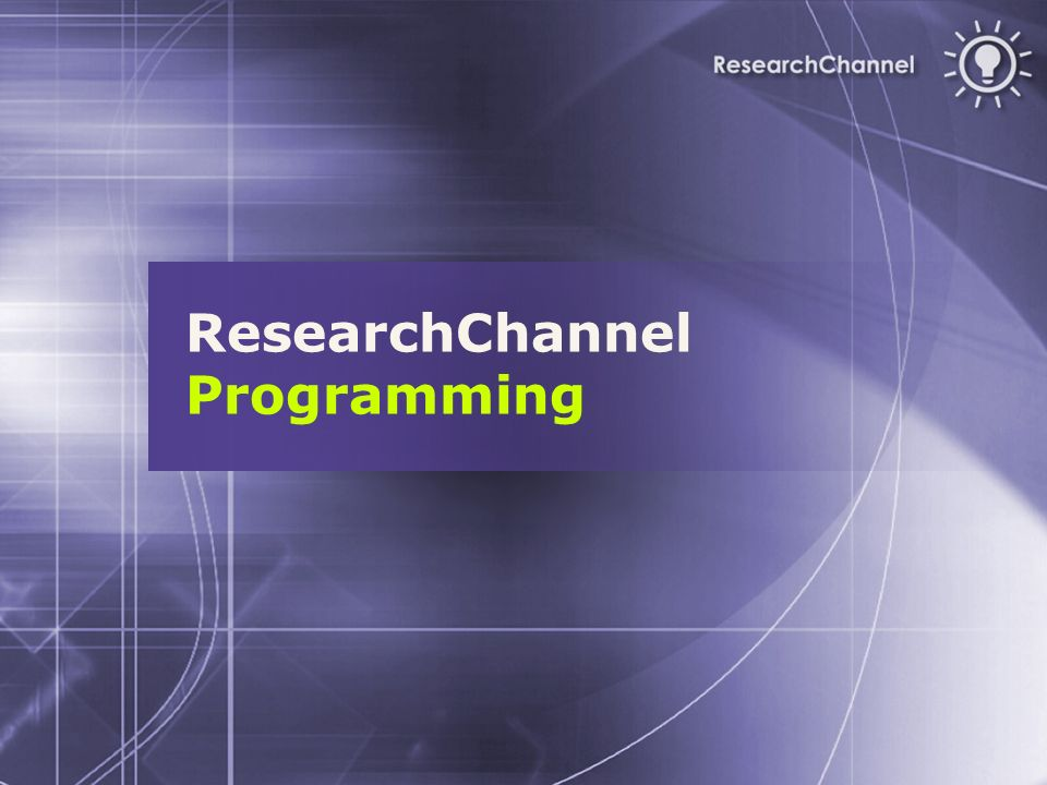 ResearchChannel Programming
