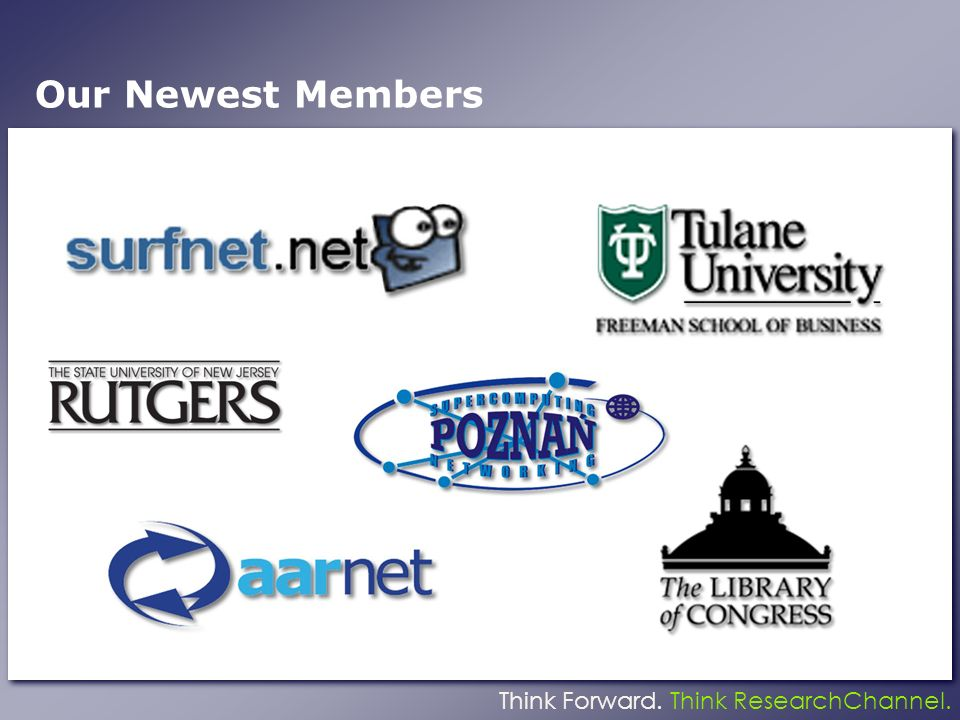 Think Forward. Think ResearchChannel. Our Newest Members