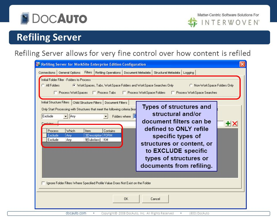 docauto.com Copyright© 2008 DocAuto, Inc. All Rights Reserved (800) DocAuto Refiling Server Refiling Server allows for very fine control over how cont