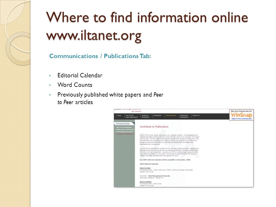 Where to find information online www.iltanet.org Communications / Publications Tab: Editorial Calendar Word Counts Previously published white papers a