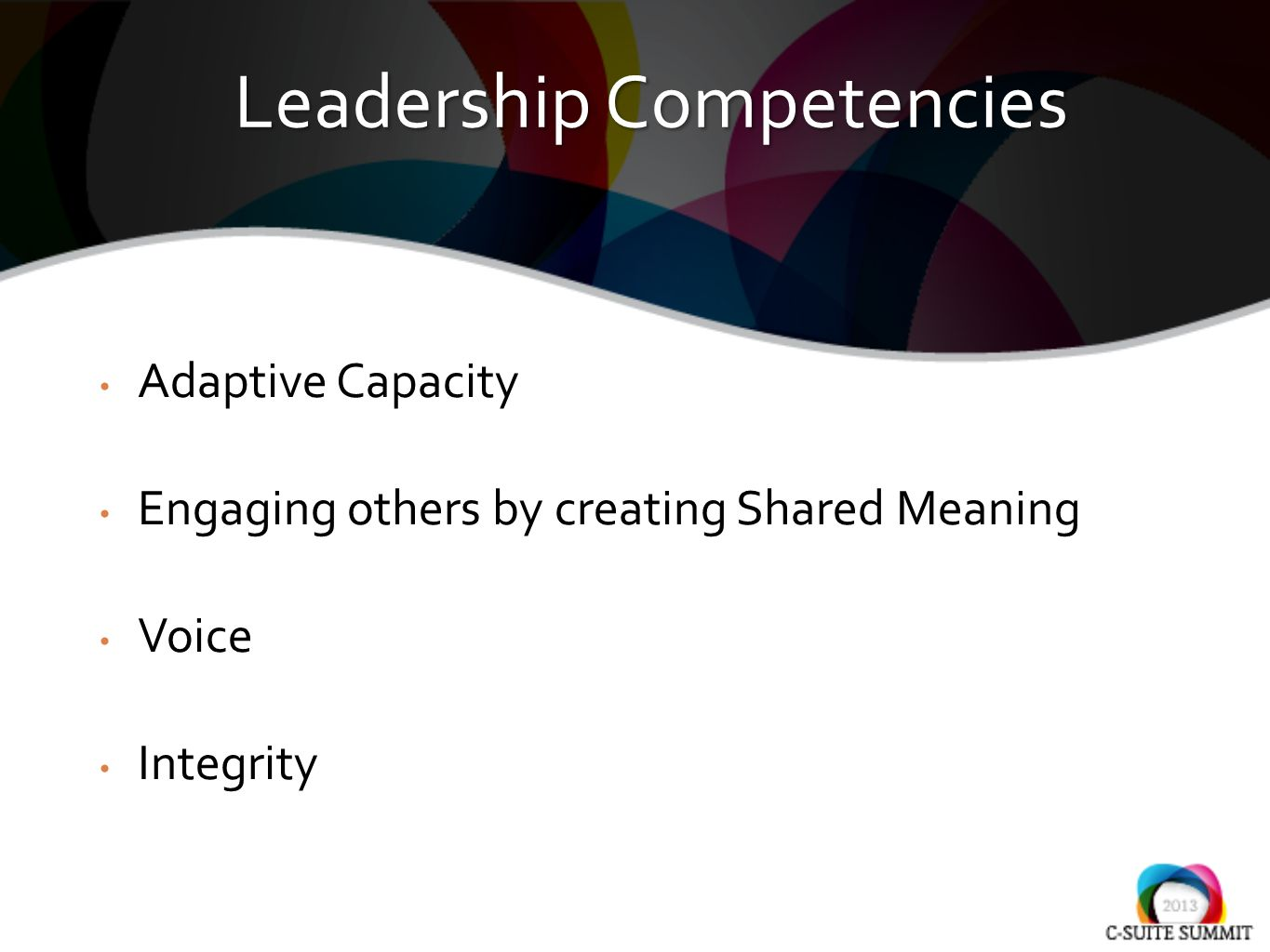 Adaptive Capacity Engaging others by creating Shared Meaning Voice Integrity Leadership Competencies
