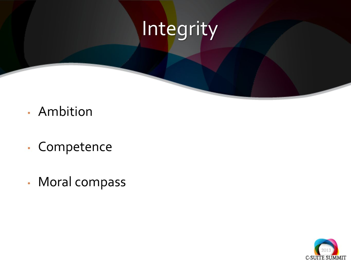 Ambition Competence Moral compass Integrity