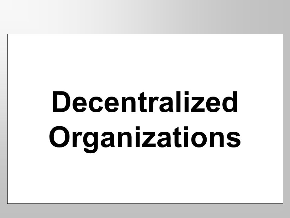 Decentralized Organizations
