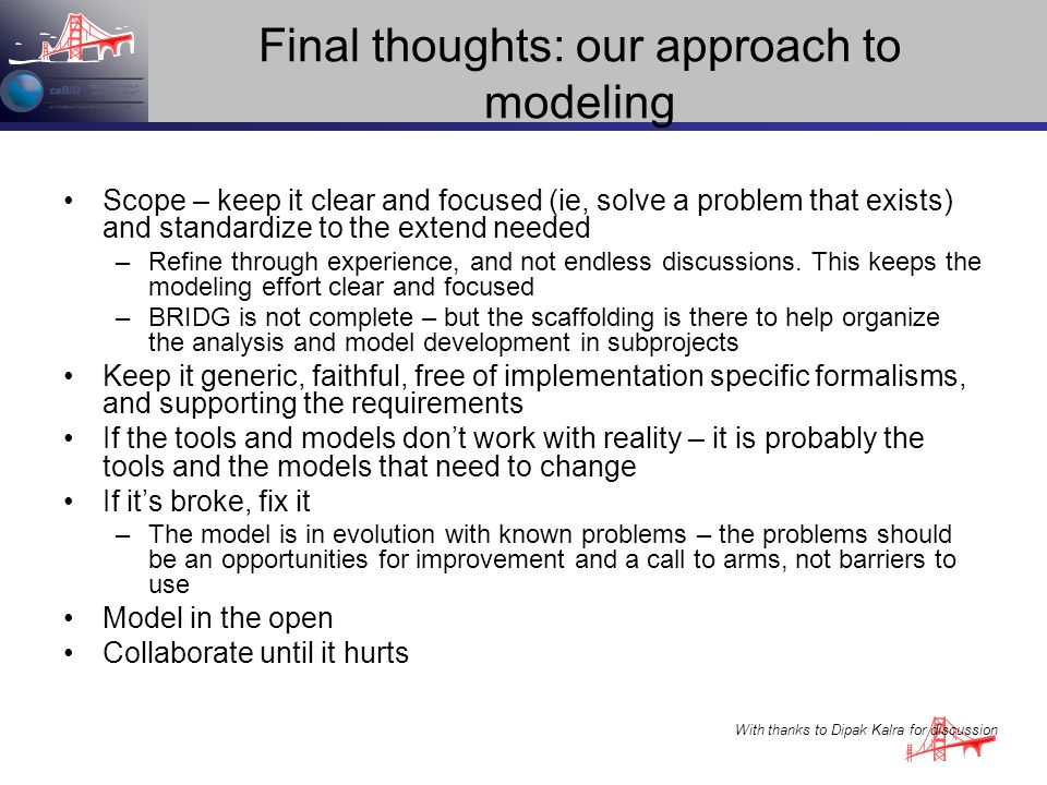 Final thoughts: our approach to modeling Scope – keep it clear and focused (ie, solve a problem that exists) and standardize to the extend needed –Ref