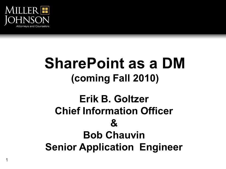 1 SharePoint as a DM (coming Fall 2010) Erik B.