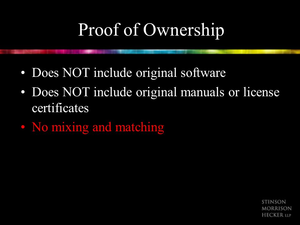Proof of Ownership Does NOT include original software Does NOT include original manuals or license certificates No mixing and matching
