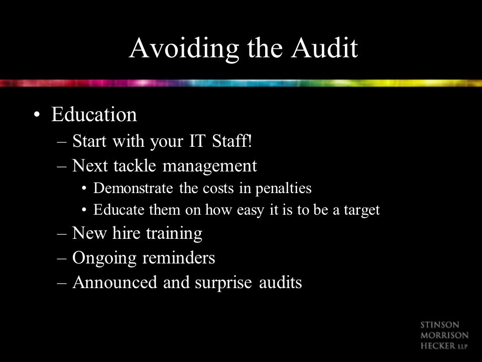 Avoiding the Audit Education –Start with your IT Staff.