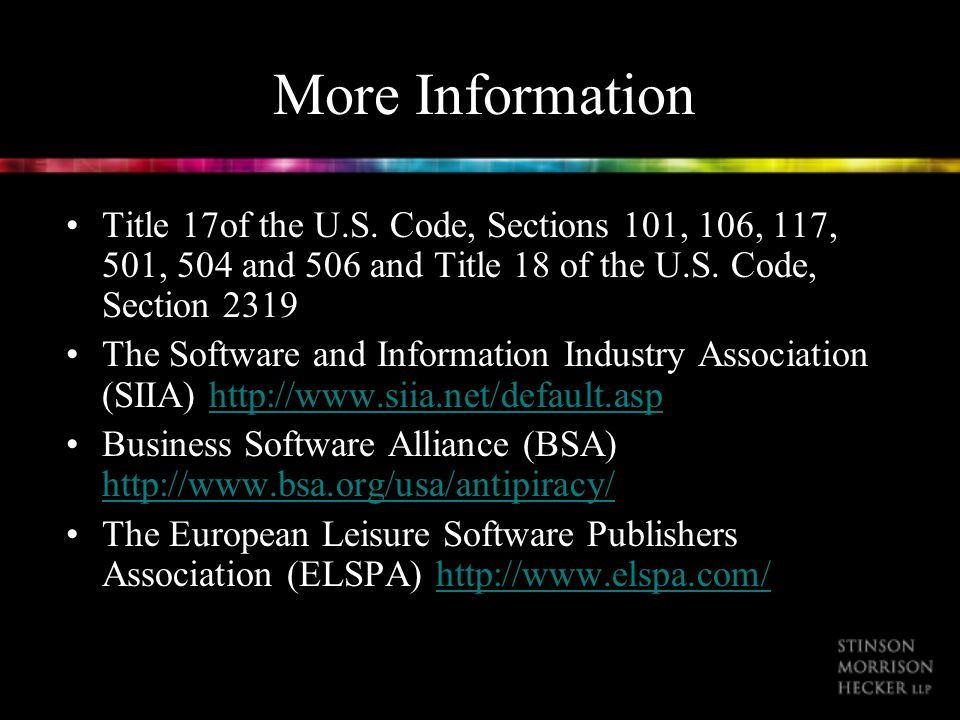 More Information Title 17of the U.S. Code, Sections 101, 106, 117, 501, 504 and 506 and Title 18 of the U.S. Code, Section 2319 The Software and Infor