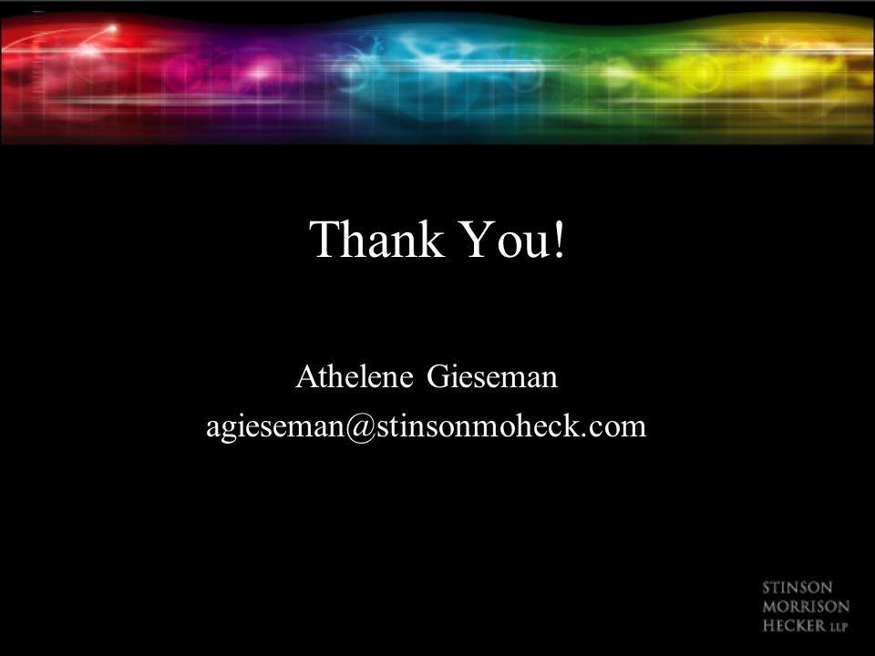 Thank You! Athelene Gieseman agieseman@stinsonmoheck.com