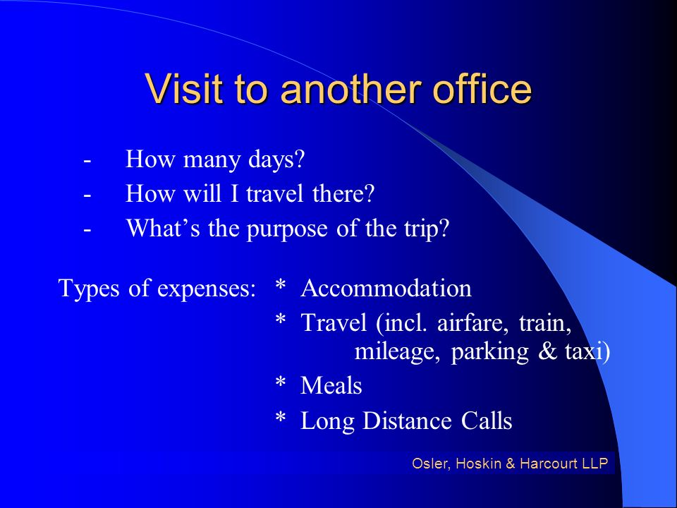 Visit to another office -How many days. -How will I travel there.