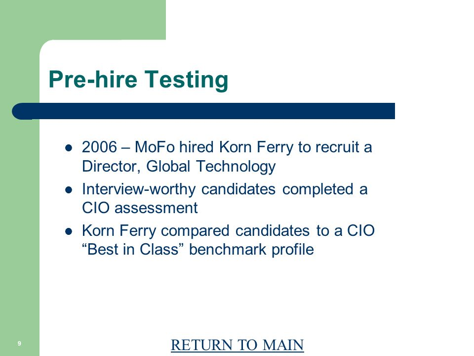 RETURN TO MAIN 10 Korn Ferry CIO Profile LeadershipThinking Emotional Competency Career Motives Task focused Social Intellectual Participative Action focused Flexible Complex Creative Composure Empathy Energy Humility Confidence Ambiguity Tolerance Expert Competitive Learning Entrepreneurial
