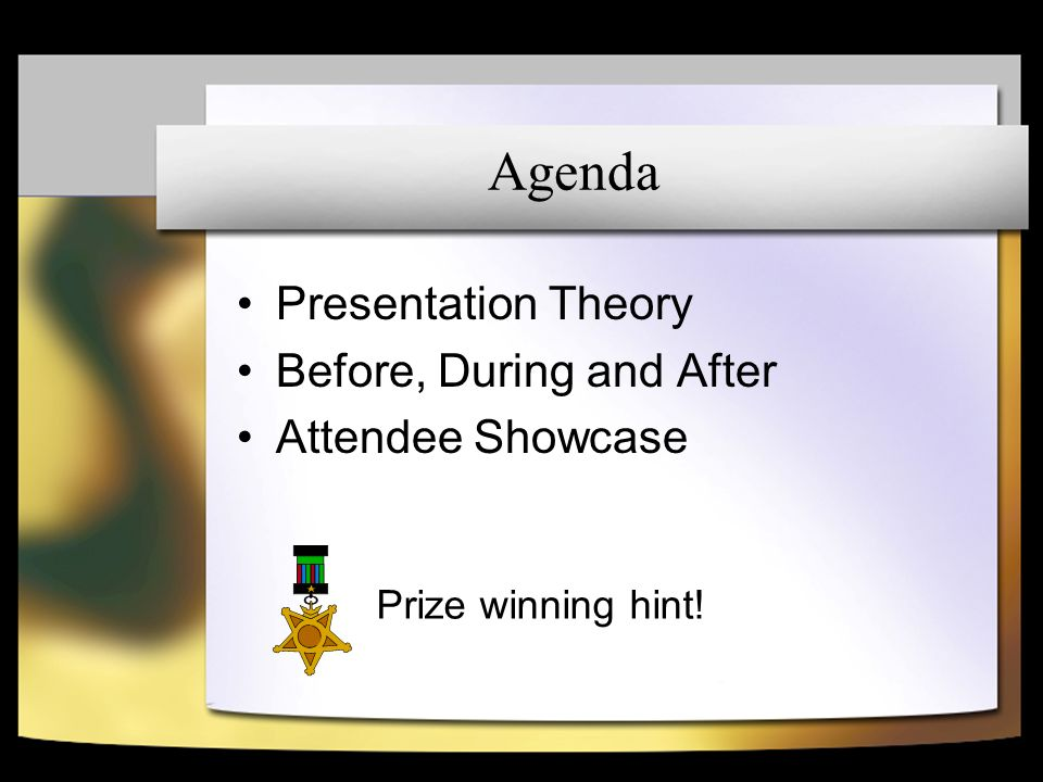 Before Know it All! Develop the Presentation Oh my Gawd! People, Places and Things