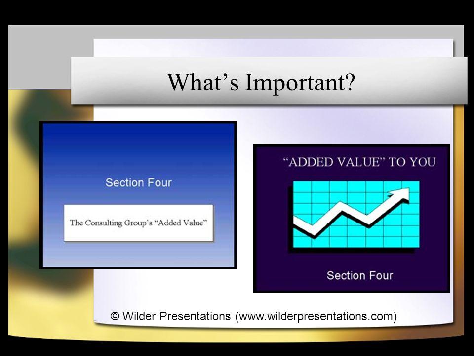 Whats Important © Wilder Presentations (www.wilderpresentations.com)