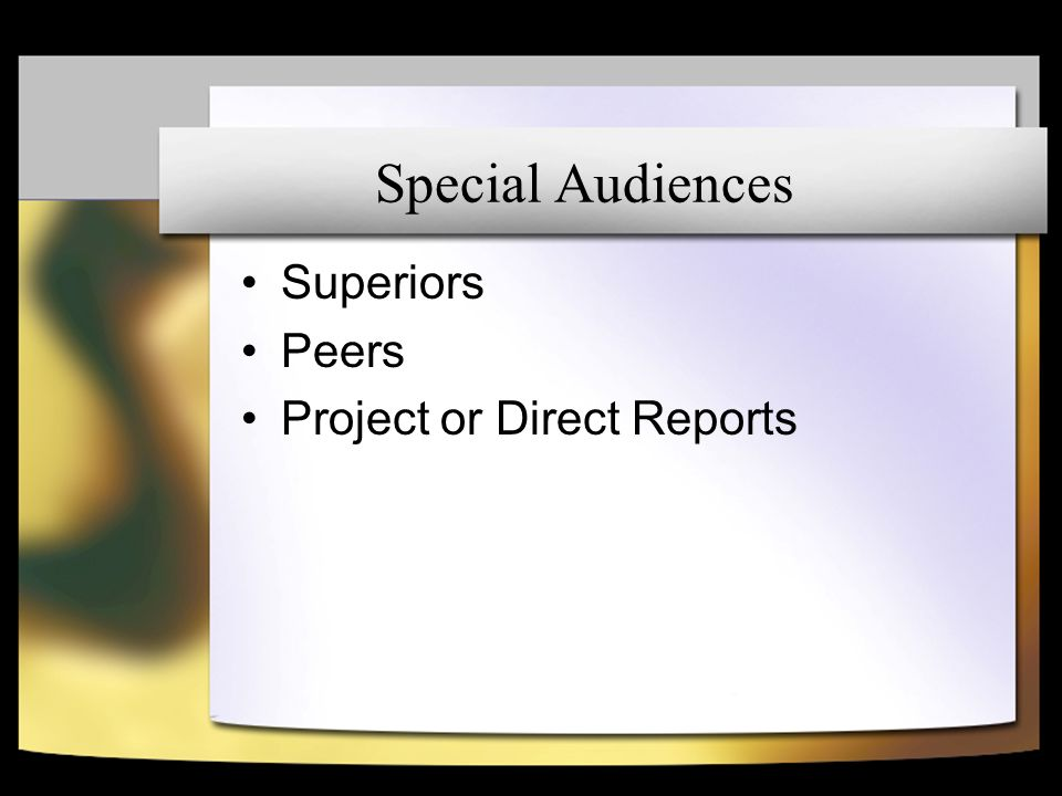 Special Audiences Superiors Peers Project or Direct Reports