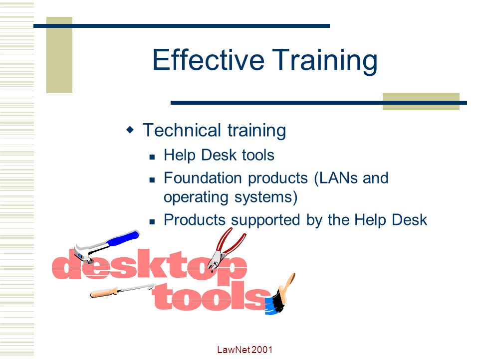 LawNet 2001 Training Help Desk Staff DONT depend on on the job training.