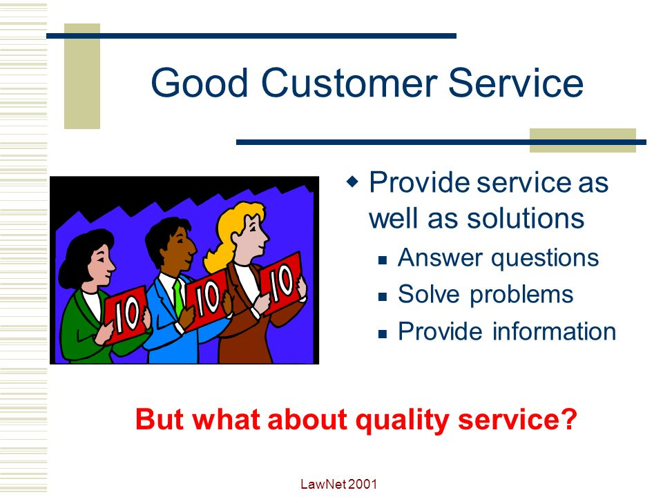 LawNet 2001 Effective Training Personal Training Delivering quality service to customers Communication skills Problem solving