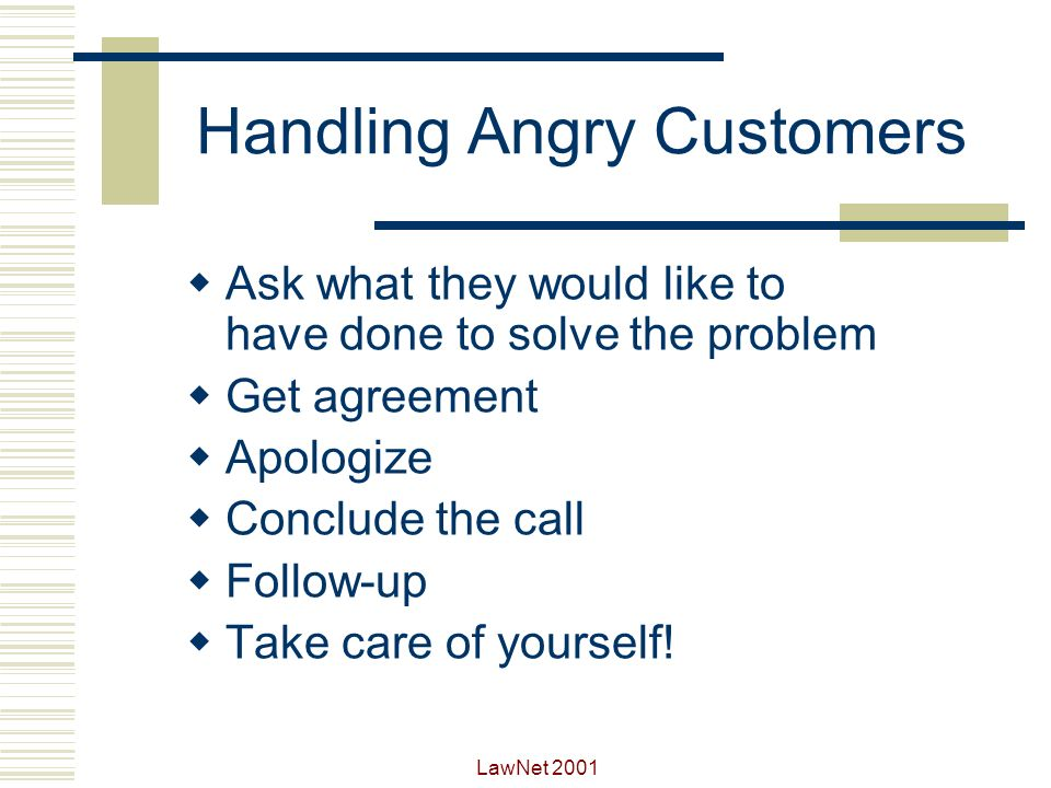 LawNet 2001 Handling Angry Customers Empathize with them!
