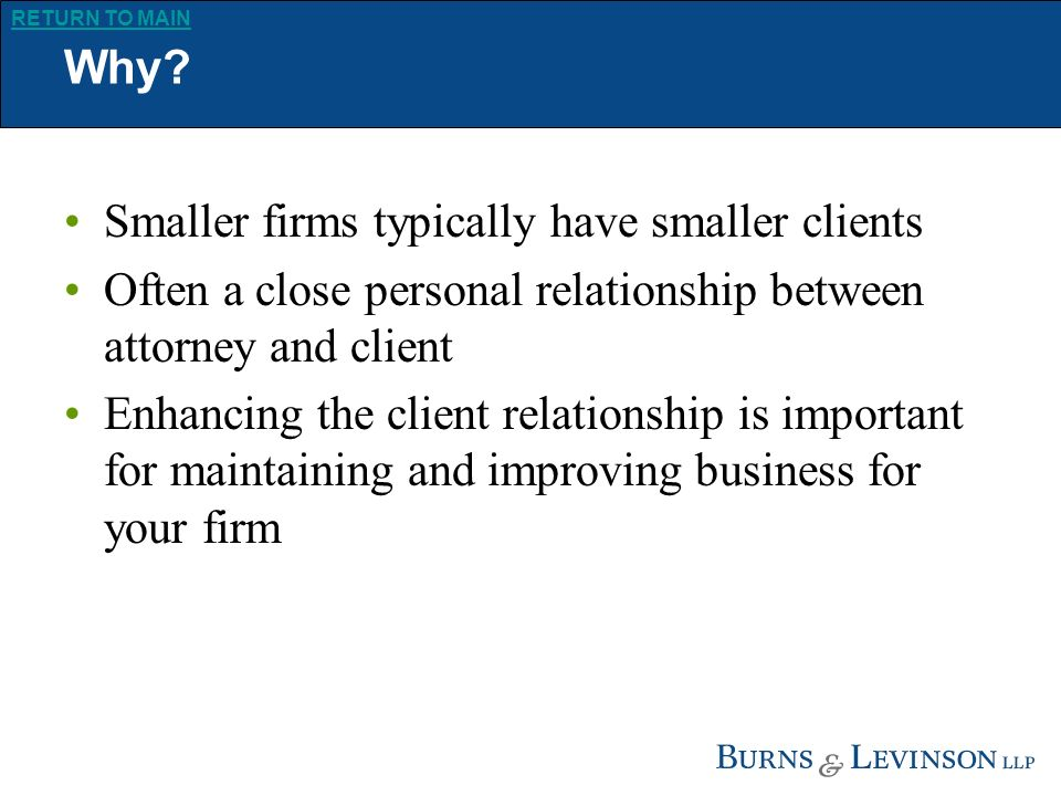 RETURN TO MAIN Improving Client Relations Henry Chace CIO, Burns & Levinson LLP ILTA, 2007