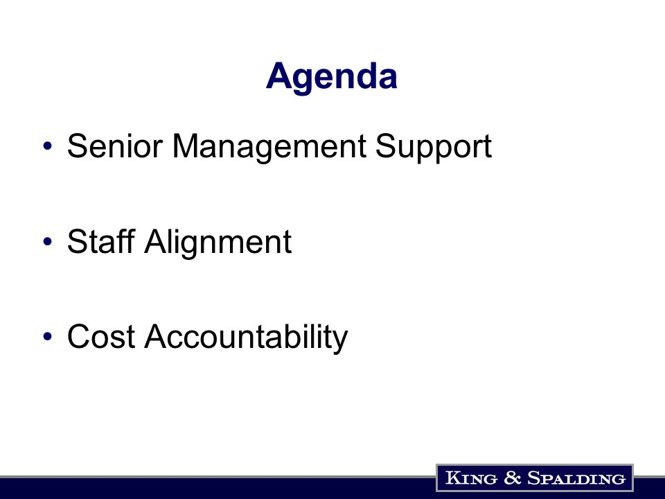 Agenda Senior Management Support Staff Alignment Cost Accountability