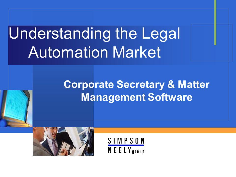 Company LOGO Understanding the Legal Automation Market Corporate Secretary & Matter Management Software