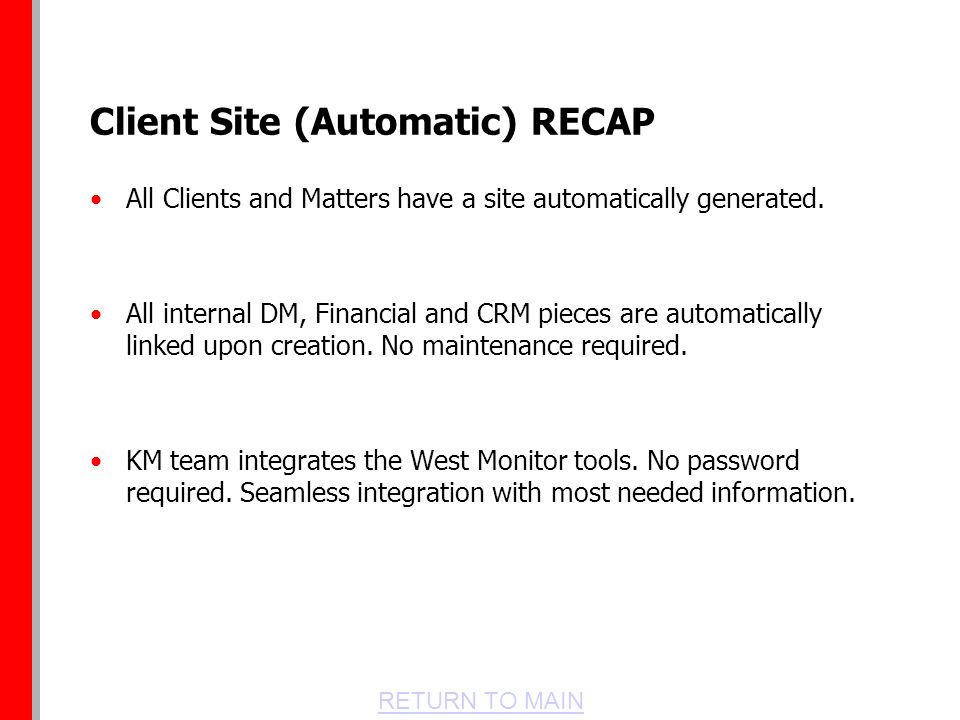 RETURN TO MAIN Client Site (Automatic) RECAP All Clients and Matters have a site automatically generated.