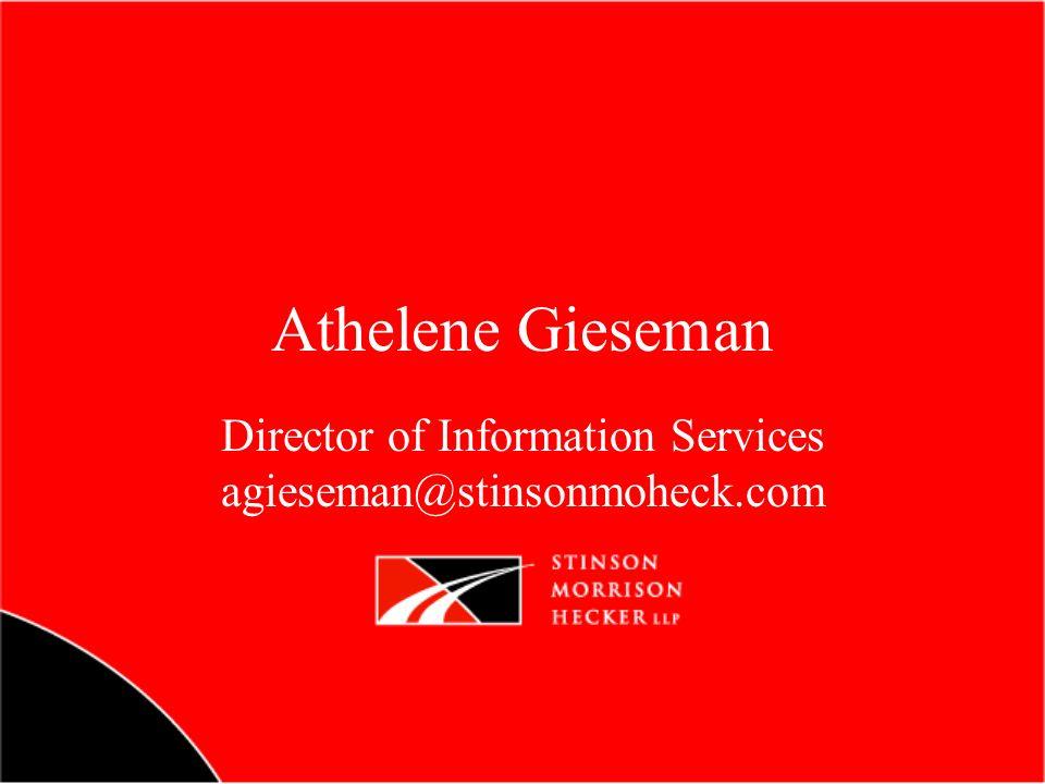 Athelene Gieseman Director of Information Services agieseman@stinsonmoheck.com