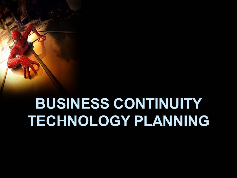 BUSINESS CONTINUITY TECHNOLOGY PLANNING