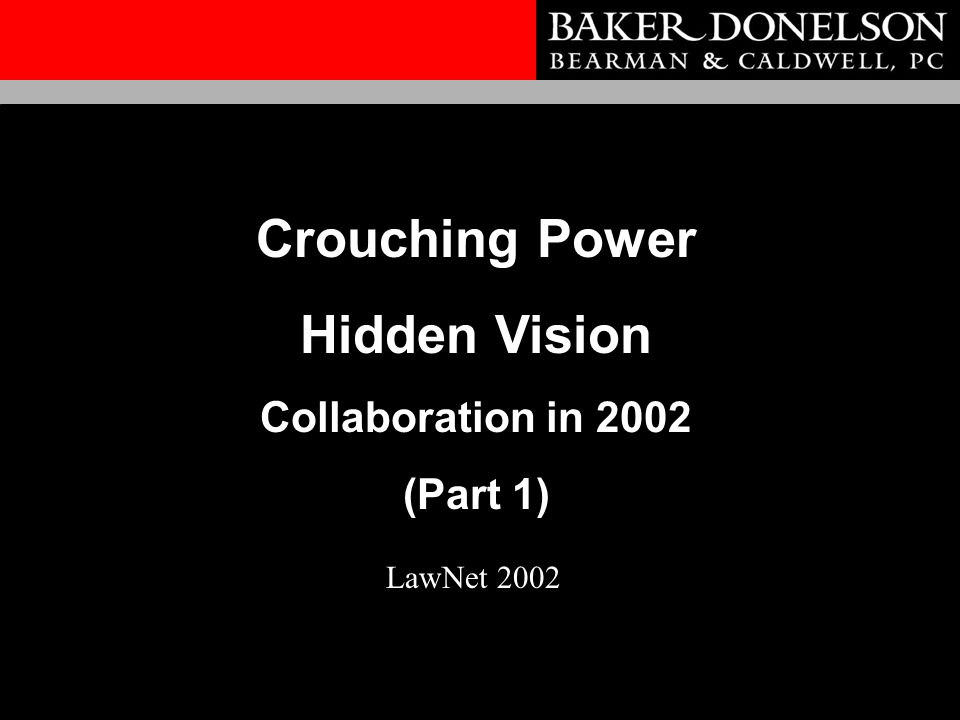 Crouching Power Hidden Vision Collaboration in 2002 (Part 1) LawNet 2002