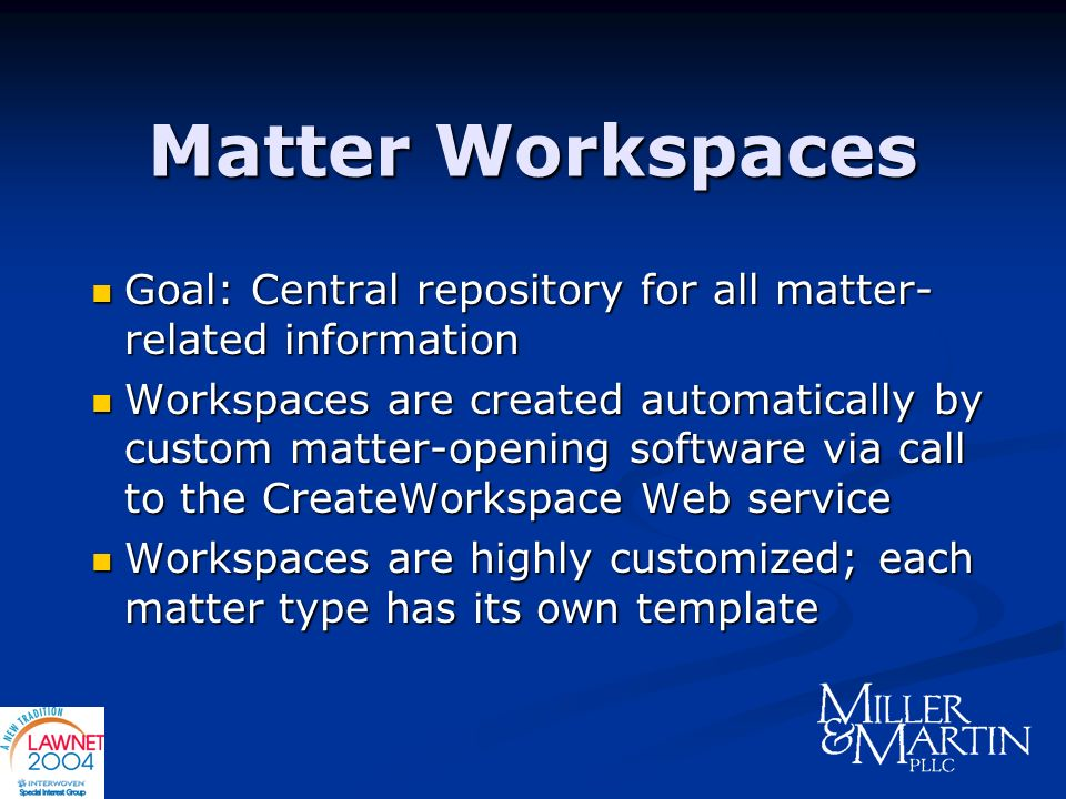 Matter Workspaces Goal: Central repository for all matter- related information Goal: Central repository for all matter- related information Workspaces