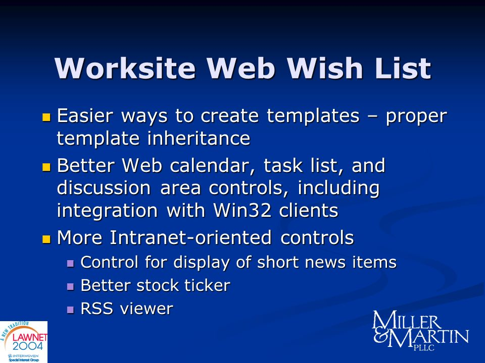 Worksite Web Wish List Easier ways to create templates – proper template inheritance Easier ways to create templates – proper template inheritance Bet