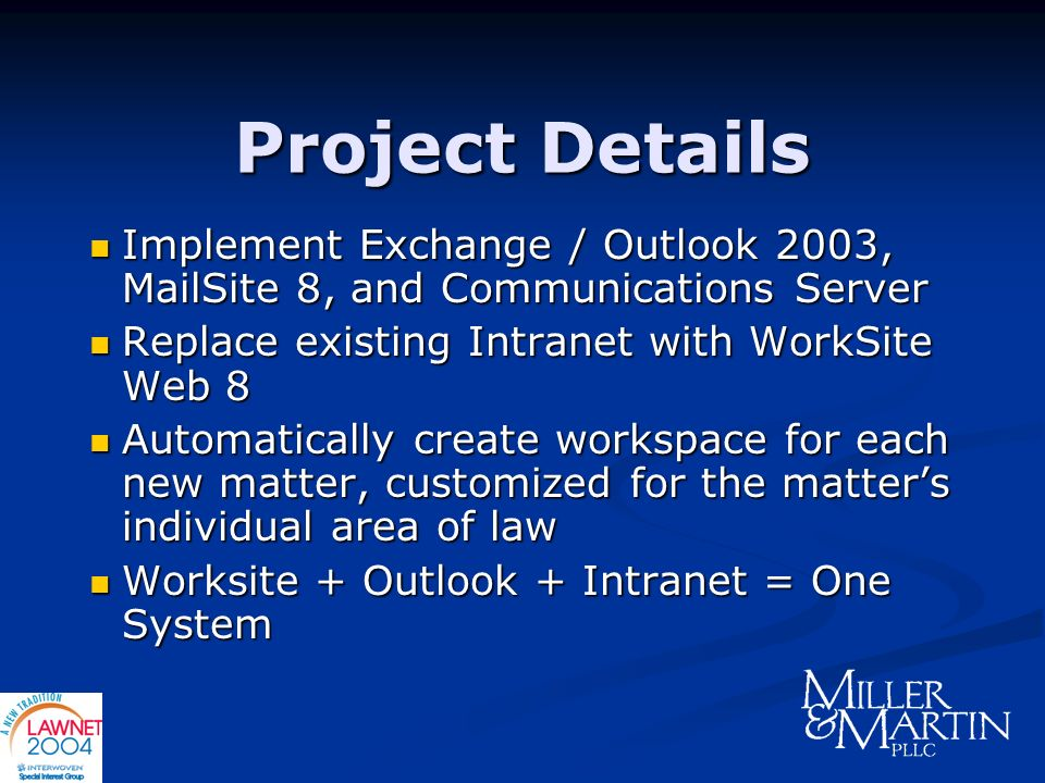 Project Details Implement Exchange / Outlook 2003, MailSite 8, and Communications Server Implement Exchange / Outlook 2003, MailSite 8, and Communicat