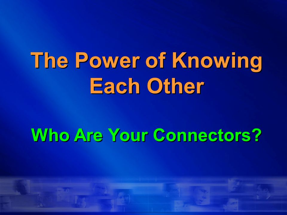The Power of Knowing Each Other Who Are Your Connectors?