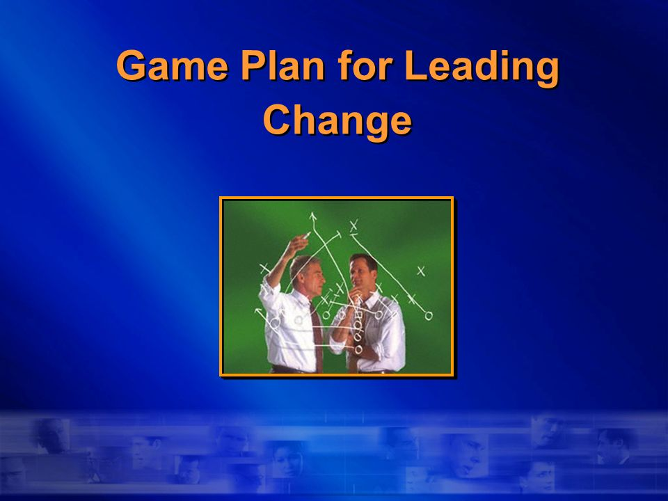 Game Plan for Leading Change