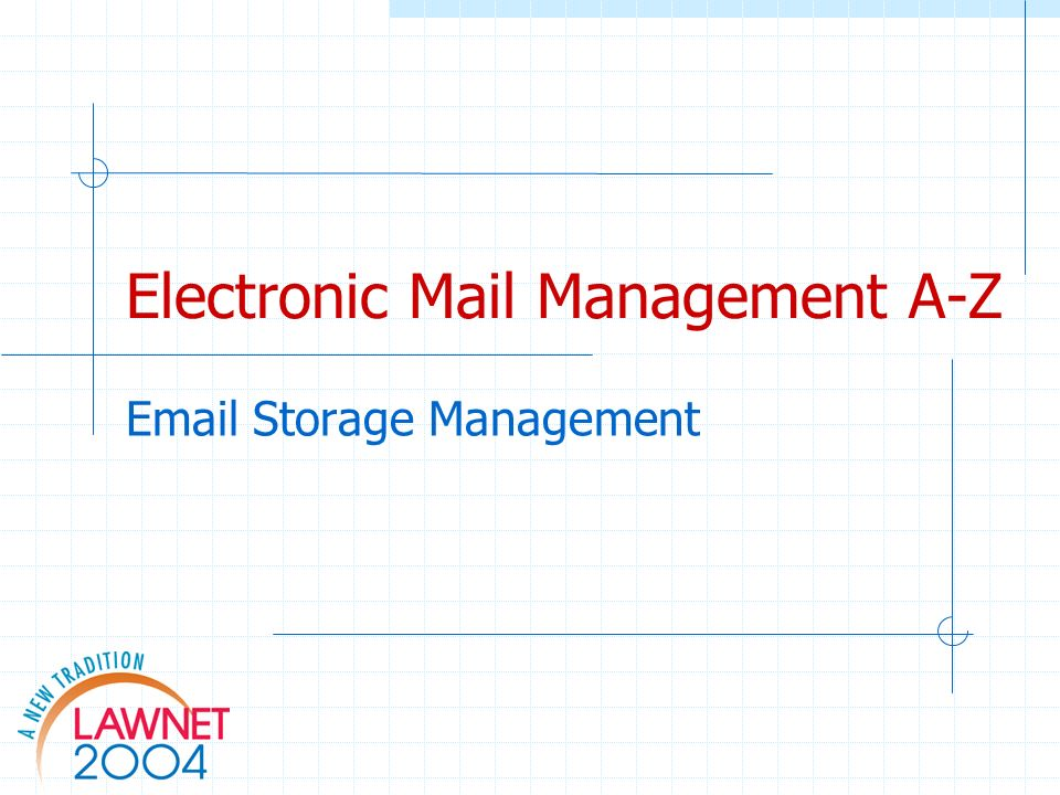 Electronic Mail Management A-Z Email Storage Management