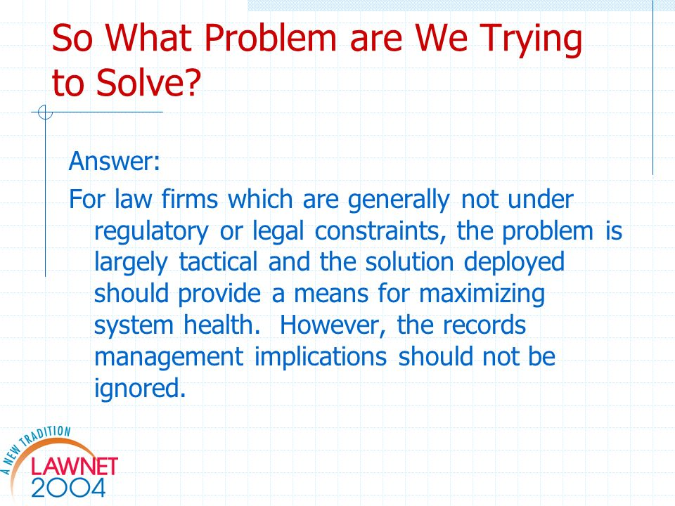 So What Problem are We Trying to Solve.