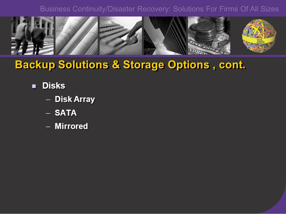 Backup Solutions & Storage Options, cont.