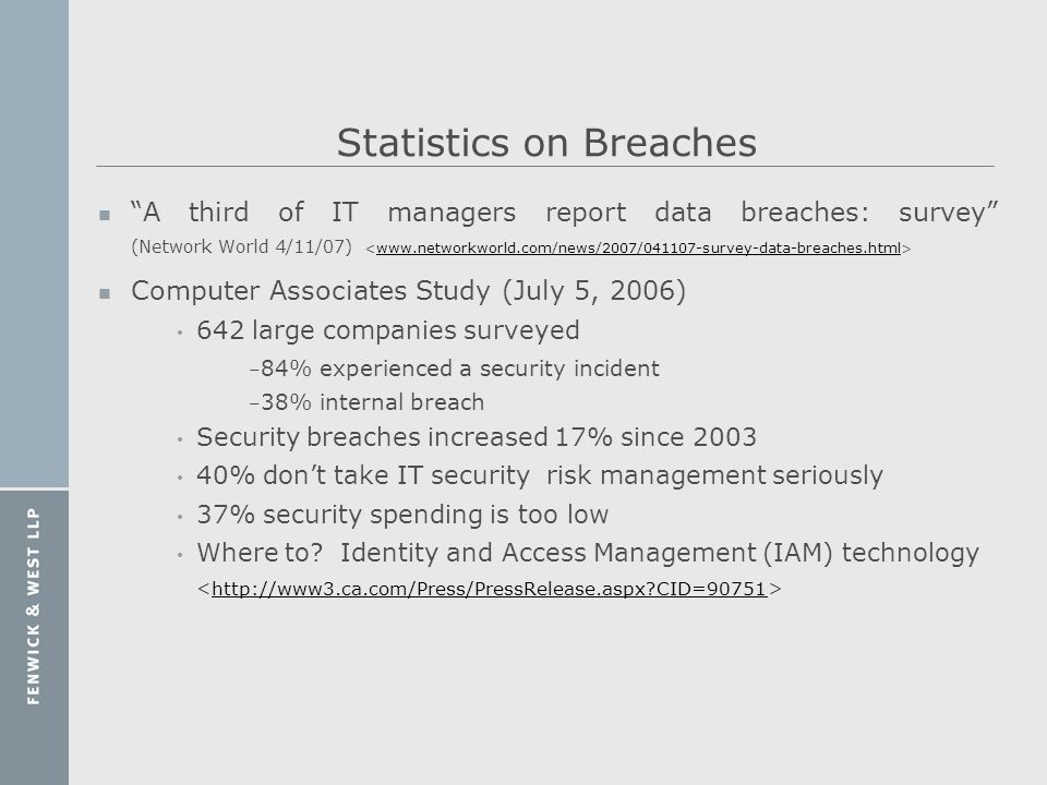 Statistics on Breaches n A third of IT managers report data breaches: survey (Network World 4/11/07) www.networkworld.com/news/2007/041107-survey-data