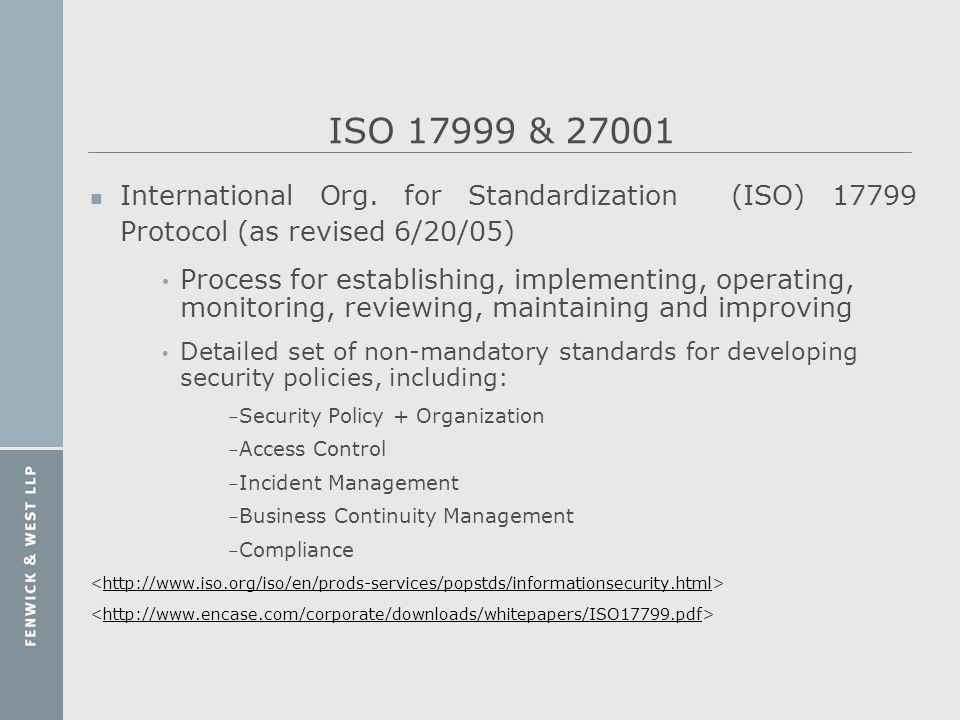 ISO 17999 & 27001 n International Org. for Standardization (ISO) 17799 Protocol (as revised 6/20/05) Process for establishing, implementing, operating
