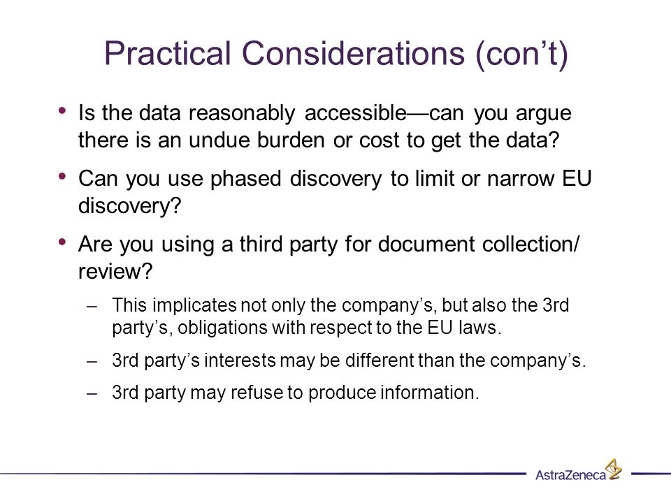 Practical Considerations (cont) Is the data reasonably accessiblecan you argue there is an undue burden or cost to get the data.