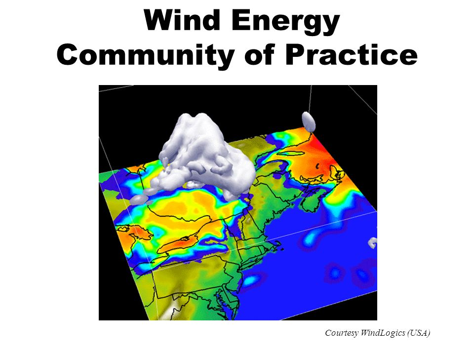 Wind Energy Community of Practice Courtesy WindLogics (USA)