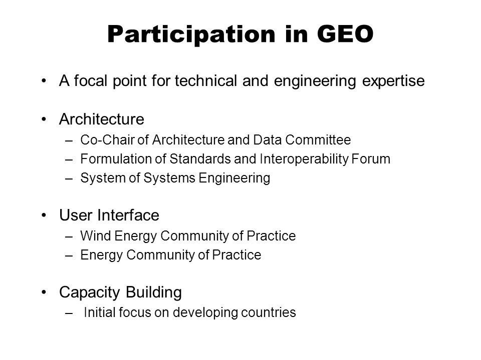 The User and the GEOSS Workshops Focal point for outreach and for architecture Excellent participation on the part of GEO –China – Dr.